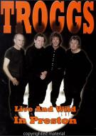 Troggs: Live And Wild In Preston
