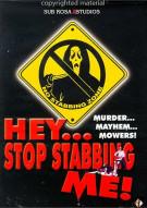 Hey... Stop Stabbing Me!