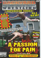 Backyard Wrestling: A Passion For Pain