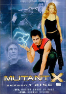 Mutant X: Season One - Disc 6