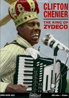 Clifton Chenier: The King Of Zydeco