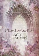 Closterkeller: Live Act III