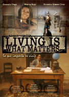 Lo Que Importa Es Vivir (Living Is What Matters)