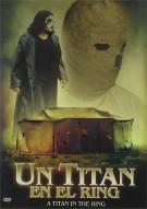 Un Titan En El Ring (A Titan In The Ring)