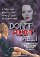 Dont Hurt Me...!