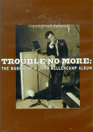 Trouble No More: The Making of a John Mellencamp Album