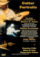 Guitar Portraits: The Music And Thoughts of Buster B. Jones, Stefan Grossman and John Miller