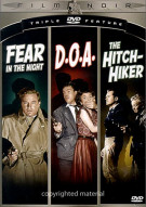 Film Noir Triple Feature: Fear in the Night/D.O.A/The Hitch-Hiker