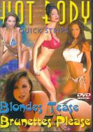 Hot Body: Blondes Tease, Brunettes Please