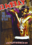 R. Kelly: The Pied Piper Of R&B - Unauthorized