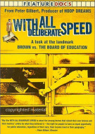 With All Deliberate Speed: A Look At The Landmark Brown Vs. The Board Of Education