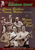 Pete Seegers Rainbow Quest: The Clancy Brothers And Tommy Makem With Tom Paxton And The Mamou Cajun Band