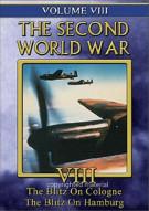 Second World War, The: Volume 8 - The Blitz On Cologne / The Blitz On Hamburg