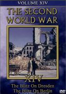 Second World War, The:  Volume 14 - The Blitz On Dresden / The Blitz On Berlin