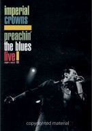 Imperial Crowns: Preachin The Blues Live!