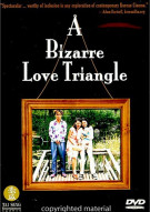 Bizarre Love Triangle, A