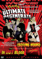 Ultimate Degenerate, The / The Lusting Hours / In Hot Blood