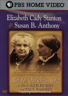 Elizabeth Cady & Susan B. Anthony: Not For Ourselves Alone