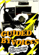 Guided By Voices: The Electrifying Conclusion - The Final Guided By Voices Concert