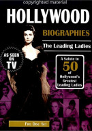 Hollywood Biographies: The Leading Ladies - 50 Of Hollywoods Greatest Leading Ladies