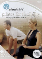 Pilates For Life: Pilates For Flexibility