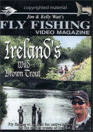 Fly Fishing Video Magazine: Irelands Wild Brown Trout