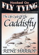 Hooked On Fly Fishing: Life Cycle of the Caddis Fly With Rene Harrop