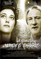 La Parola Amore Esiste (The Word Love Exists)