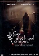 Case of the Whitechapel Vampire, The