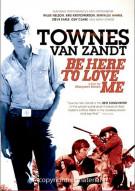 Townes Van Zandt: Be Here To Love Me