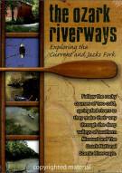 Ozark Riverways: Exploring The Current & Jacks Fork