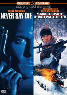 Never Say Die / Silent Hunter (Double Feature)