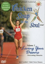 Chicken Soup For The Soul: Volume 3 - Living Your Dreams