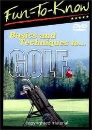 Fun To Know: Basics And Techniques To Golf
