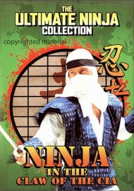 Ultimate Ninja Collection: Ninja In The Claw Of The CIA