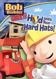 Bob The Builder: Hold On To Your Hard Hats