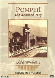 Lost Treasures Of The Ancient World: Pompeii - The Doomed City