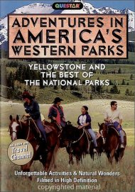 Adventures In Americas Western Parks: Yellowstone And The Best Of The National Parks