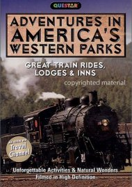 Adventures In Americas Western Parks: Great Train Rides, Lodges And Inns