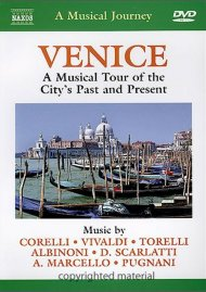 Musical Journey, A: Venice - A Musical Tour Of The Citys Past & Present