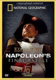 National Geographic: Icons Of Power - Napoleons Final Battle