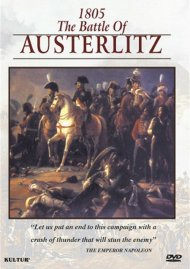 Campaigns Of Napoleon: 1805 - The Battle Of Austerlitz