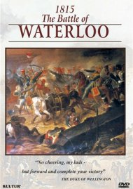 Campaigns Of Napoleon: 1815 - The Battle Of Waterloo