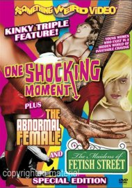 One Shocking Moment / The Abnormal Female / The Maidens Of Fetish Street