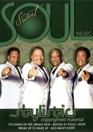 Sweet Soul Music: The Stylistics