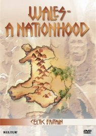 Celtic Britain: Wales - A Nationhood