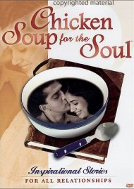 Chicken Soup For The Soul: Inspirational Stories For All Relationships