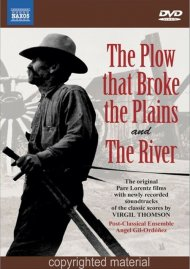 Plow That Broke The Plains, The / The River