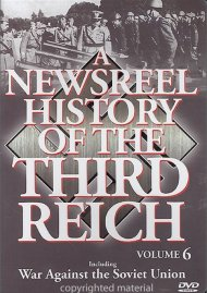 Newsreel History Of The Third Reich, A: Volume 6