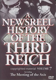 Newsreel History Of The Third Reich, A: Volume 7